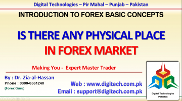 Is There Any Physical Place In Forex Market In Urdu Hindi