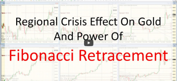 Regional Crisis Effect On Gold And The Power Of Fibonacci Retracement